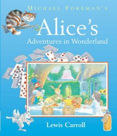 Michael Foreman's Alice's Adventures in Wonderland on TheBookSeekers.