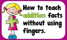 How many of your students use their fingers to add numbers? Here are some basic tips to start your students off in the right direction to ...