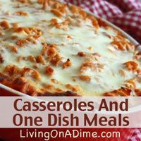 How to make Casseroles your family will LOVE!  Save time and Money with #Casseroles that are easy and inexpensive. You can make these Casseroles in less than 5 minutes for $2-$4 each. Click here to get 4 #recipes and a guide on how to make up your own casserole dishes http://www.livingonadime.com/casseroles-one-dish-meals/ .