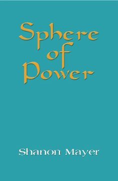 Sphere of Power by Shanon Mayer. $9.99. Author: Shanon Mayer. Publisher: BookLocker.com, Inc. (May 31, 2011). 330 pages
