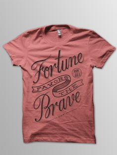Fortune Favors The BraveRed by DSFClothingCompany #tshirt #design