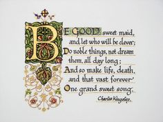 """Illuminated Calligraphy Made to Order - Commission Sample """"Be Good Sweet Maid"""" (2009).via Etsy."""
