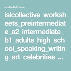 islcollective_worksheets_preintermediate_a2_intermediate_b1_adults_high_school_speaking_writing_art_celebrities_stars_fa_47701842255841d155a2fa9_66807637.doc