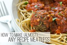 Wondering how to make a recipe meatless without using meat substitutes? Here's a list of whole food meat alternatives with instructions on how to use them.