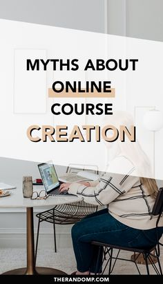 What are the most common misconceptions about creating an online course? Here are some popular myths about online course creation! Do you need to be a professional educator to create a course online? Do you need a pro-level tech to record an online course? Learn all about course creation through these digital course myths! #passiveincome #onlineincome #coursecreation #onlinecourses #mompreneur