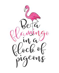 Printable Art, Be a Flamingo in a Flock of Pigeons, Inspirational Quote, Motivational Print, Digital Download Print, Quote Printables