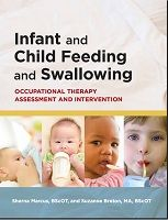 Image for Infant and Child Feeding and Swallowing: Occupational Therapy Assessment and Intervention