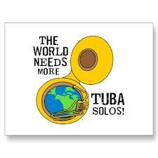 I would die happy if I got to be in an all-tuba band.