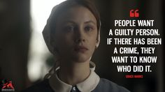 Grace Marks: People want a guilty person. If there has been a crime, they want to know who did it. More on: https://www.magicalquote.com/series/alias-grace/ #aliasgrace #GraceMarks #sarahgadon