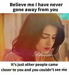 I have never gone away but priorities changed among your contacts so i was not visible to you Truth Quotes, Movie Quotes, Life Quotes, Heart Quotes, Relationship Quotes, Situation Quotes, Attitude Quotes, Reality Quotes, Bollywood Quotes