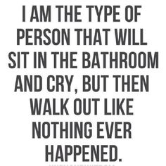Yep that's me...for better or worse, it describes me