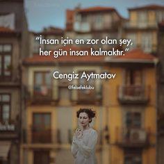 İnsan için en zor olan şey, her gün insan kalmaktır.   - Cengiz Aytmatov  #sözler #anlamlısözler #güzelsözler #manalısözler #özlüsözler #alıntı #alıntılar #alıntıdır #alıntısözler #şiir #edebiyat