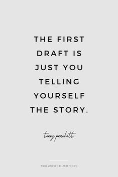 """The first draft is just you telling yourself the story."""" - Writing tip from author Terry Prachett on writing first drafts Writer Memes, Writer Quotes, Quotes From Authors, Writing Words, Writing A Book, Quotes About Writing, True Quotes, Funny Quotes, Wisdom Quotes"""