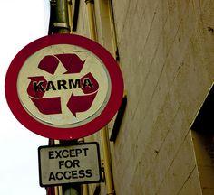 KARMA - recycled!  (Street Sign In Dublin)