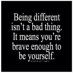 Being unique means you're brave enough to be yourself. - Google Search