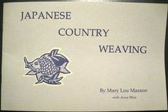 Japanese Country Weaving  Paperback...sweet little book.