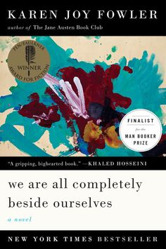 """Those who haven't read Karen Joy Fowler's  We Are All Completely Beside Ourselves  may or may not be aware of the """"spoiler"""" that gives this story its power—but either way, this book will stick with you forever."""