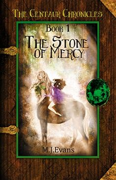 The Stone of Mercy: Book 1 of the Centaur Chronicles by M... https://www.amazon.com/dp/B01LY3WE64/ref=cm_sw_r_pi_dp_x_TkZOybXT9KHER