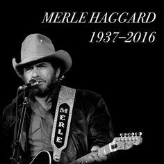 RIP Merle Haggard. Mr. haggard passed on his birthday April 6, 2016. 4-6-37 to 4-6-16 http://www.rollingstone.com/music/news/merle-haggard-country-legend-died-at-79-20160406