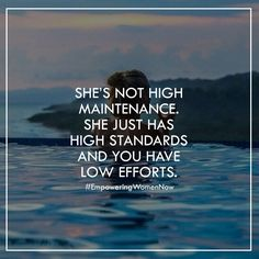 Soulmate and Love Quotes : QUOTATION – Image : Quotes Of the day – Description Soulmate Quotes: Shes not high maintenance you just have low efforts. Sharing is Power – Don't forget to share this quote ! Cute Quotes, Great Quotes, Quotes To Live By, Funny Quotes, Inspirational Quotes, Amazing Quotes, Motivational, High Standards Quotes, High Expectations Quotes
