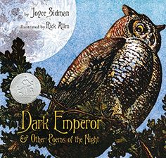 Dark Emperor and Other Poems of the Night by Joyce Sidman Night, Children's Poetry Poetry Books For Kids, Best Poetry Books, This Is A Book, The Book, Newbery Award, Newbery Medal, National Poetry Month, Night Book, Look Dark