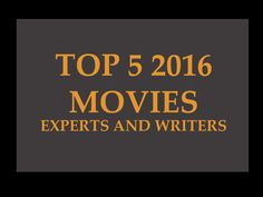 TOP 5 MOVIES FROM 2016: EXPERTS AND WRITERS