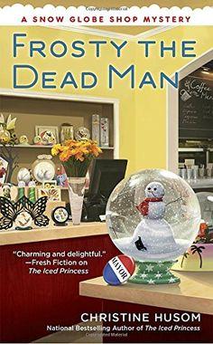 Frosty the Dead Man (A Snow Globe Shop Mystery) by Christ... https://www.amazon.com/dp/0425270823/ref=cm_sw_r_pi_dp_x_7.9zybYQZDDVG