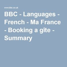 BBC - Languages - French - Ma France - Booking a gîte - Summary