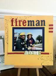 scrapbooking ideas fireman - Google Search