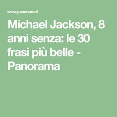 Michael Jackson, 8 anni senza: le 30 frasi più belle - Panorama