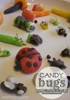 bugs, bugs, bugs are not gross or scary when they're CANDY!     super-fun april fools' pranks for families --> hilarious!
