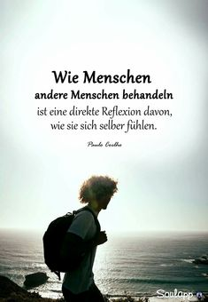 Wie Menschen andere Menschen behandeln ist eine direkte Reflexion davon, wie sie… How people treat other people is a direct reflection of how they feel about themselves. – Paulo Coelho Sayings / Quotes / Quotes / Empathy / Compassion / Self-Confident Lang Leav, Wise Quotes, Inspirational Quotes, Qoutes, German Quotes, German Words, Philosophy Quotes, True Words, Spiritual Quotes