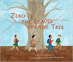 Buy Zero Is The Leaves On The Tree by Betsy Franco, Shino Arihara and Read this Book on Kobo's Free Apps. Discover Kobo's Vast Collection of Ebooks and Audiobooks Today - Over 4 Million Titles! Math Literature, Math Books, Preschool Books, Preschool Ideas, Thing 1, Mentor Texts, Teaching Reading, Teaching Math, Maths