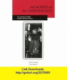 Memories of the Dispossessed Descendants of Kulak Families Tell Their Store (Russian Memoirs Series) (9781900405065) Olga Litvinenko, James Riordan , ISBN-10: 1900405067  , ISBN-13: 978-1900405065 ,  , tutorials , pdf , ebook , torrent , downloads , rapidshare , filesonic , hotfile , megaupload , fileserve