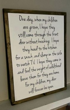 I love the words in this plaque. Gonna make this soon. Quotes For Kids, Great Quotes, Quotes To Live By, Life Quotes, Funny Son Quotes, Inspirational Quotes For Parents, Love My Children Quotes, Being A Mum Quotes, Kids Growing Up Quotes