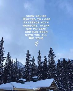 Stop and remember God's patience with you.