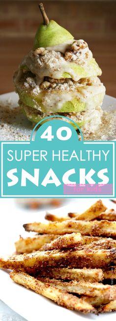 40 Super Healthy Snacks For Kids
