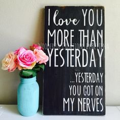 Rustic Wood Sign Love Sign I Love You More Than by wcbybettina Cute Signs, Diy Signs, Funny Signs, Funny Wedding Signs, Wedding Humor, Rustic Wood Signs, Wooden Signs, Painted Signs, Craft Projects