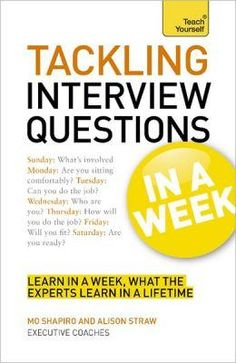 Tackling Interview Questions in a Week - Call Number: 650.144/SHAP Publication Date: 2012 #Interviews #Questions #Jobs