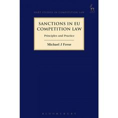 Sanctions in EU competition law : principles and practice / Michael J Frese. - 2016