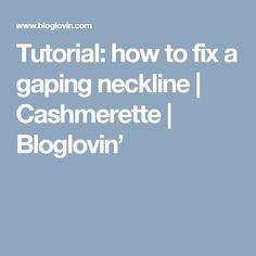 Tutorial: how to fix a gaping neckline | Cashmerette | Bloglovin'