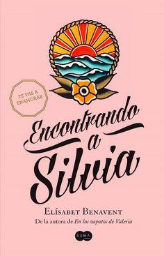 Mis Momentos De Relax. : Encontrando A Silvia de Elísabet Benavent.