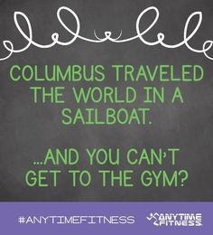 Columbus Travel, Anytime Fitness, Sailboat, Health Fitness, Exercise Quotes, Gym, Education, Motivation, Boards