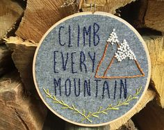 Climb Every Mountain Hand Embroidered Hoop by garlandandpendant
