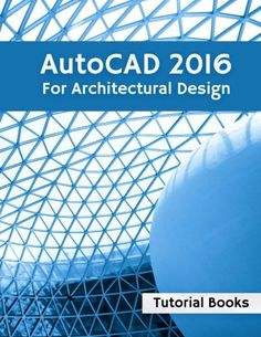 Start reading autocad architecture 2015 my first project metric autocad 2016 for architectural design floor plans elevations printing 3d architectural modeling fandeluxe Gallery