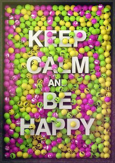http://maxcdn.thedesigninspiration.com/wp-content/uploads/2012/08/KEEP-CALM-AND-BE-HAPPY-3D-l.jpg