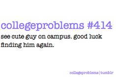 college problems 414. if i had a dollar for every time this happened...foolishness.