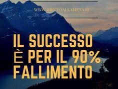 Ogni fallimento aggiunge  qualcosa al successo