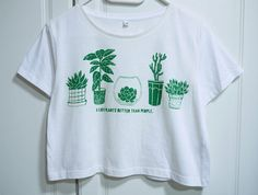 "littlealienproducts: ""I Like Plants Better Than People Crop Top by Susi Apparel // (sorry if this came twice, I wasnt sure if you got this! Slytherin Aesthetic, Clothing Tags, Look Cool, Daily Fashion, Dress To Impress, Printed Shirts, Graphic Tees, Cute Outfits, Crop Tops"