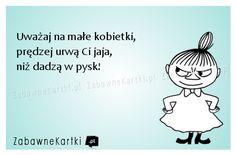 Uważaj! Weekend Humor, Keep Smiling, Little My, Sad Quotes, Motto, Growing Up, Quotations, Haha, Jokes